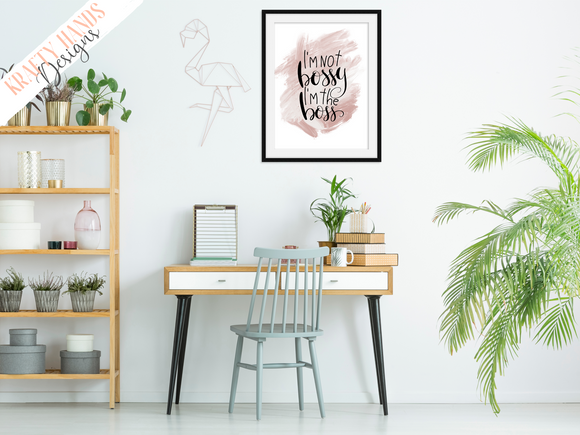 I'm Not Bossy- Home / Office Print - Krafty Hands Designs