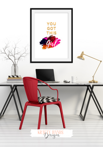 Girl Boss - You Got This - Home / Office Print - Krafty Hands Designs
