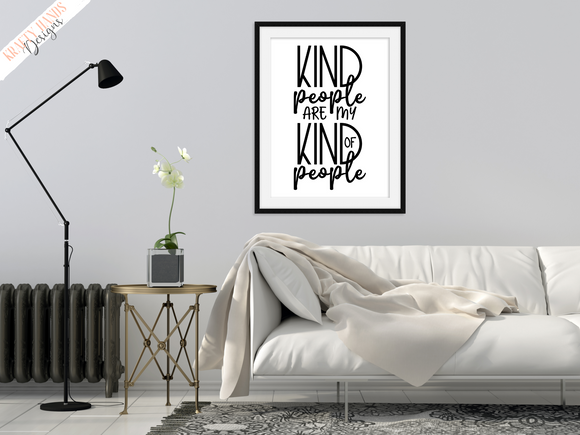 Kind people are my kind of people  - Home - Print - Krafty Hands Designs