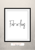 Fabulous - Home Print - Krafty Hands Designs