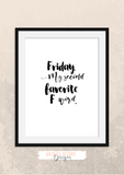 Fun Quote - Friday My second Favourite F Word - Home - Print - Krafty Hands Designs