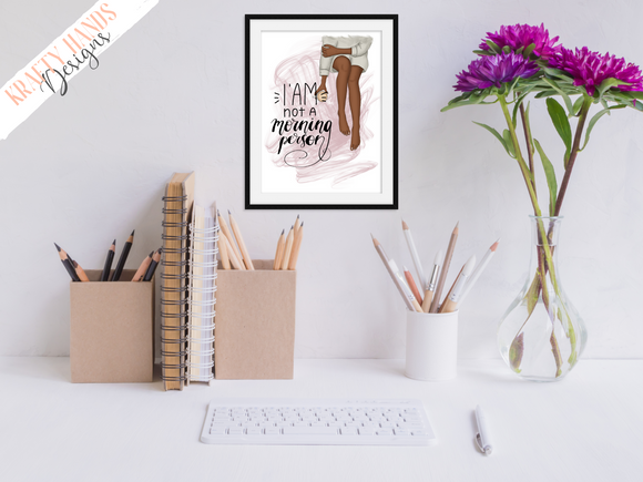 Not a Morning Person - Girl Boss Series - Home / Office Print - Krafty Hands Designs