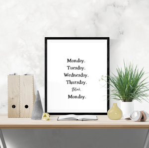 Motivational Quote - Monday to Thursday Blink Monday - Home - Print - Krafty Hands Designs