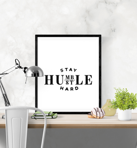 Motivational Quote - Stay Humble Hustle Hard - Home - Print - Krafty Hands Designs