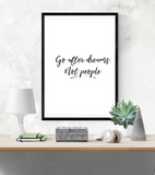 Motivational Quote - Go After Dreams, Not People - Home - Print - Krafty Hands Designs