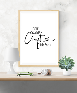 Motivational Quote - Eat Sleep Craft Repeat - Home - Print - Krafty Hands Designs