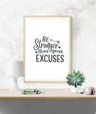 Motivational Quote - Be Stronger Than Your Excuses - Home - Print - Krafty Hands Designs