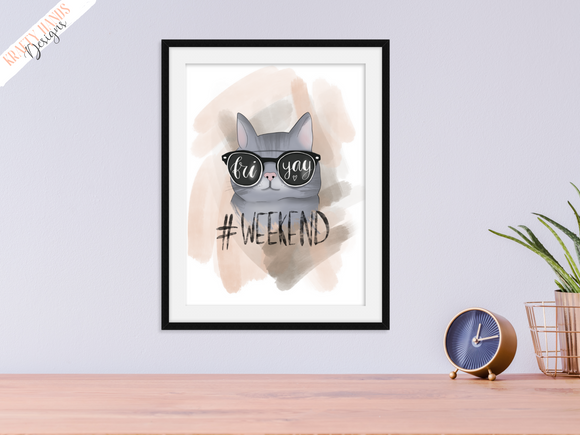 Hashtag Weekend - Friday - Cat - Home Print - Krafty Hands Designs