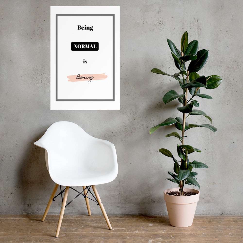 Normal is Boring - Poster - Krafty Hands Designs