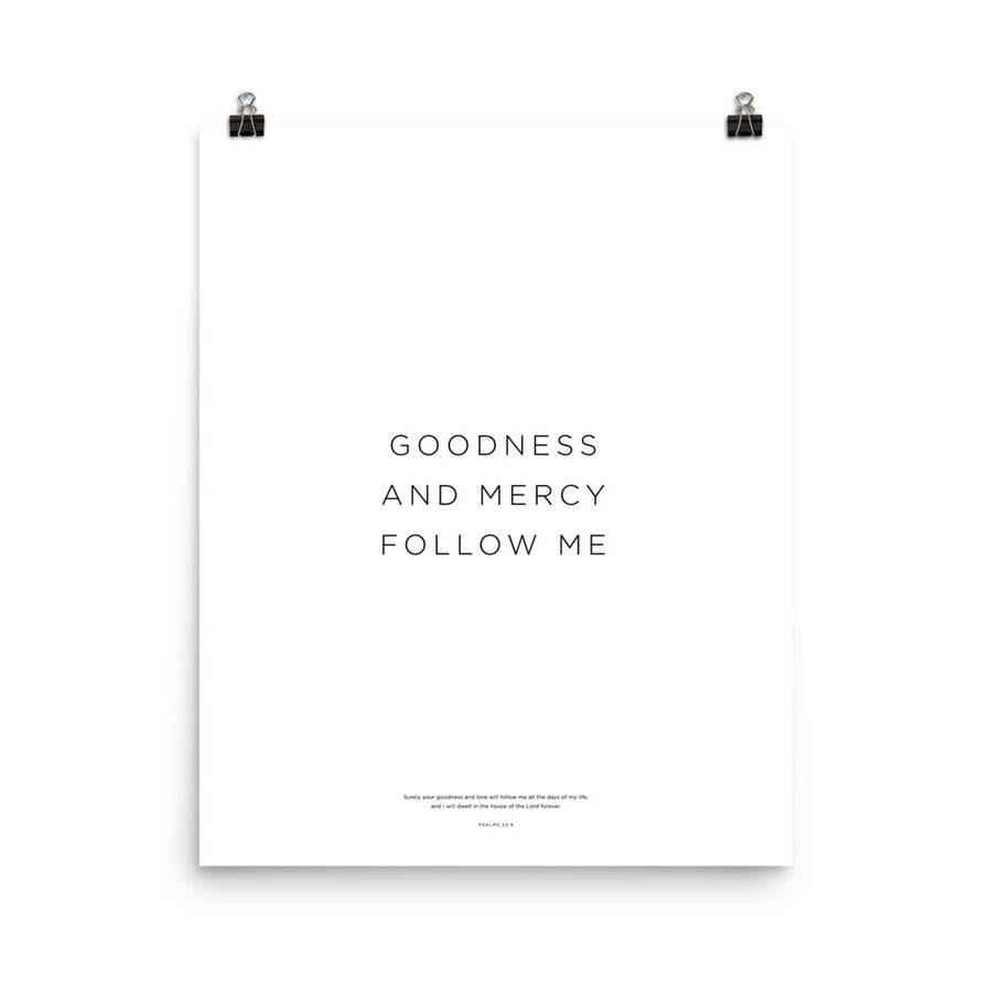 Goodness And Mercy... Print