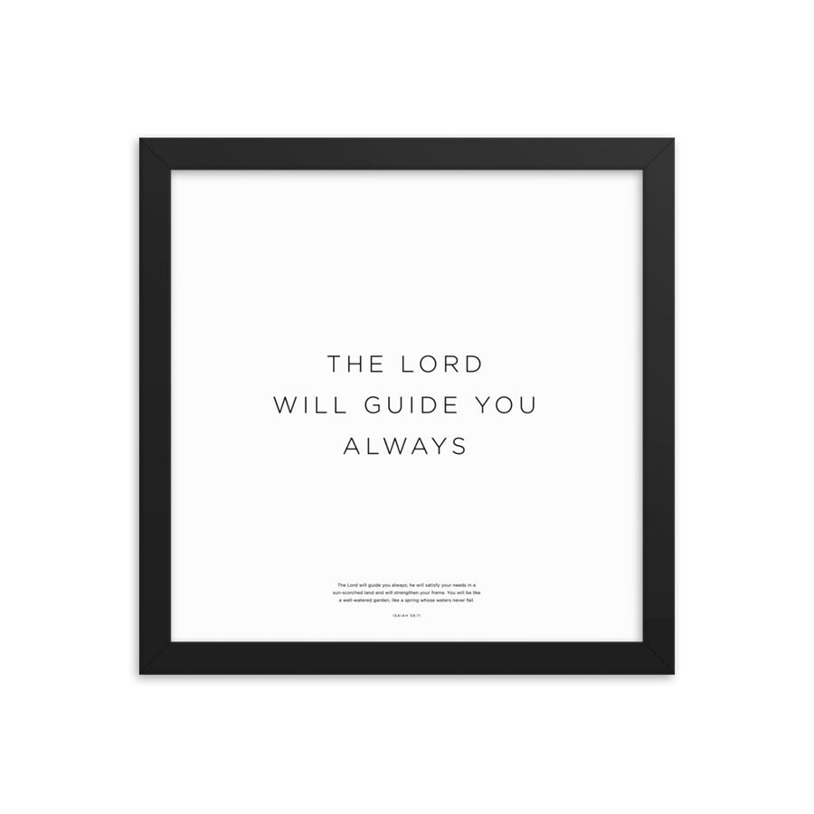 The Lord Will Guide You Always Framed Print
