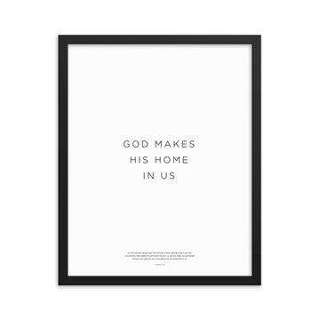 God Makes His Home In Us Framed Print