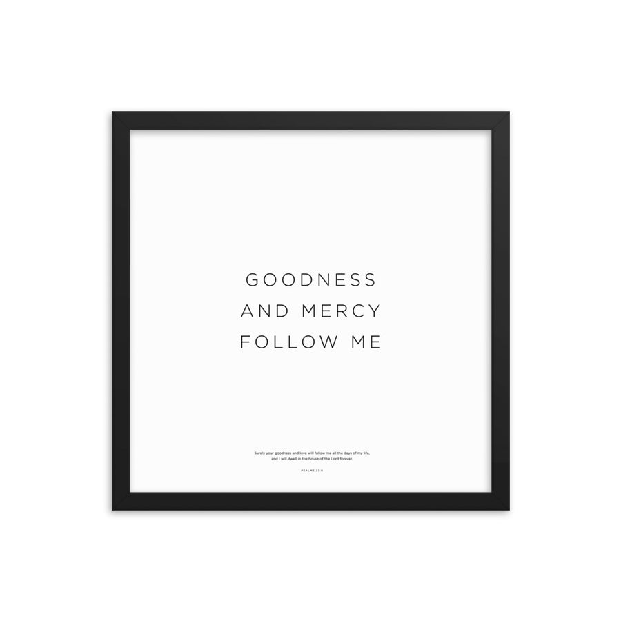 Goodness And Mercy... Framed Print