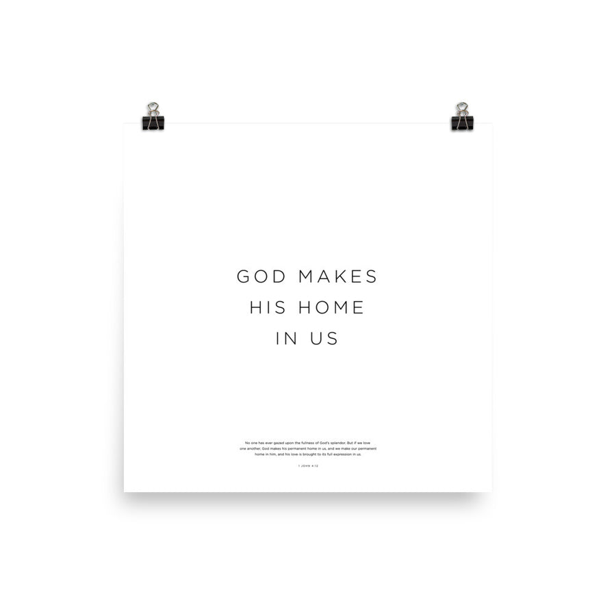 God Makes His Home In Us Print
