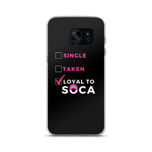 Single,Taken,Loyal to Soca - Cute Phone Cases