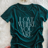 the love where you are tee | june bug