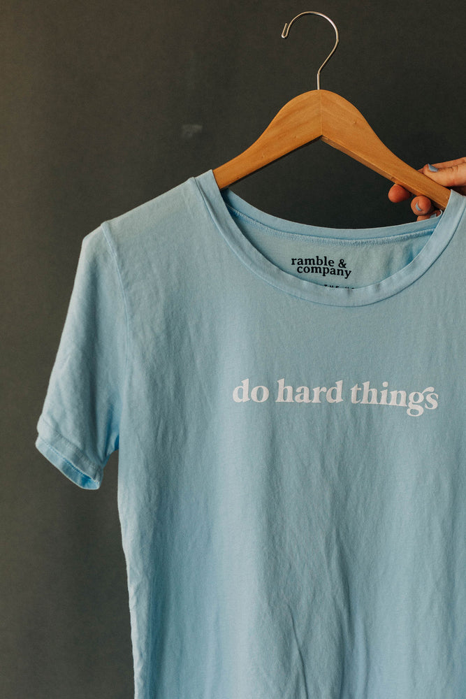 the do hard things everyday tee by Ramble & Company || USA Made || shop now at rambleandcompany.com or visit our storefront in downtown Wichita Falls, Texas || soft inspirational graphic t-shirts || wholesale available