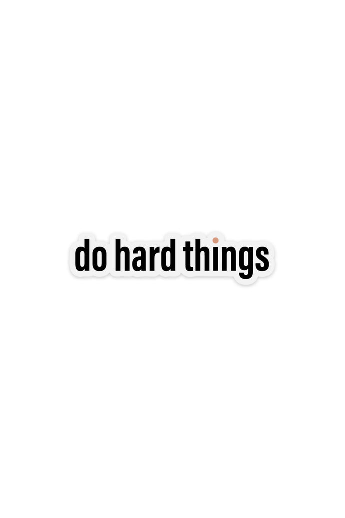 do hard things | black | sticker