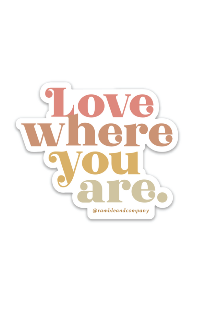love where you are sticker
