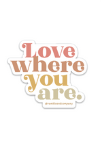 love where you are sticker - ramble-and-company.myshopify.com - stickers