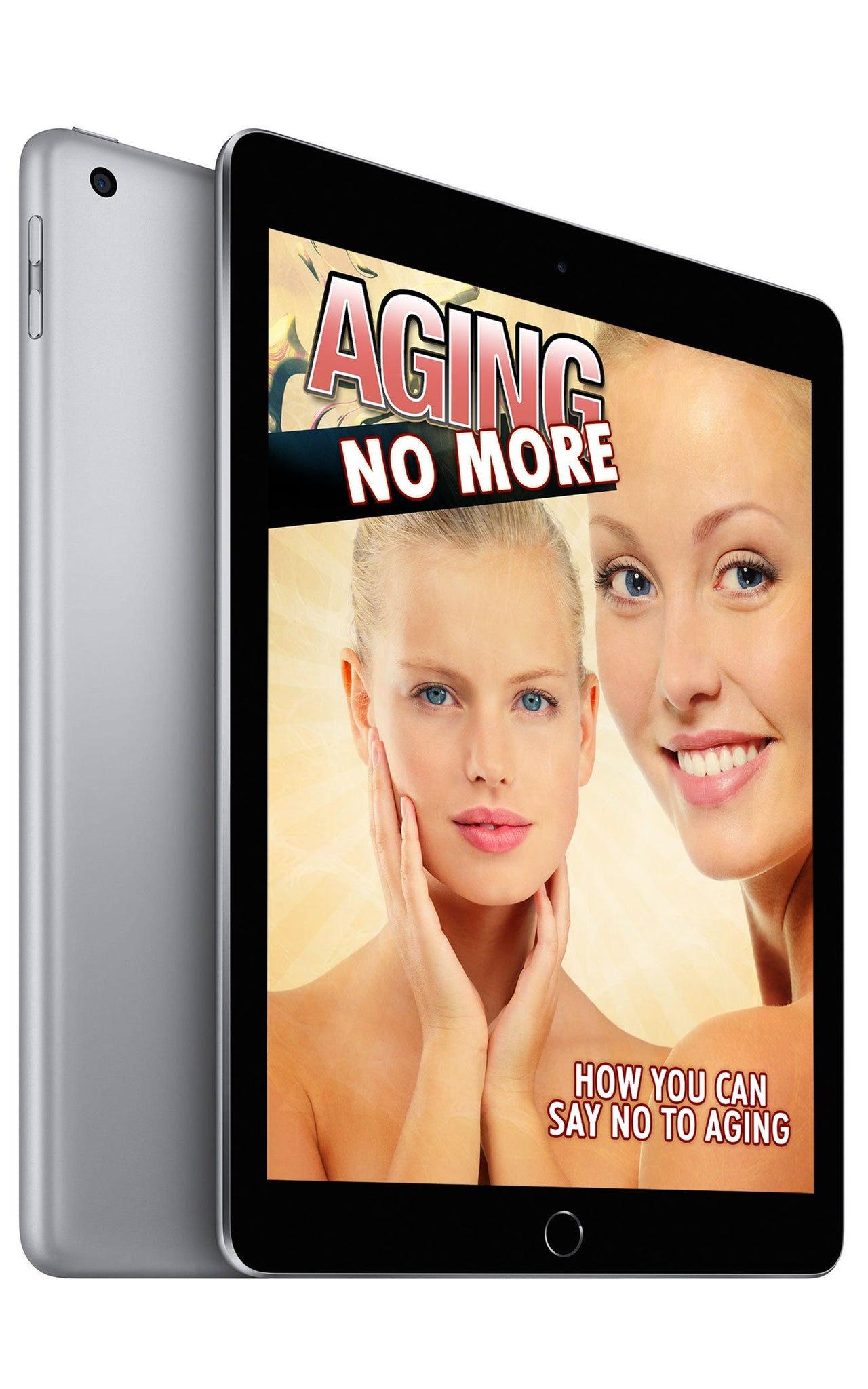 Aging No More: How You Can Say No to Aging (eBook)