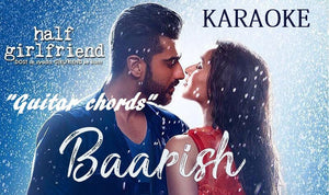 Baarish Guitar Chords Film Half Girlfriend