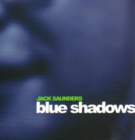 Blue Shadows By Jack Saunders (1999-01-01)