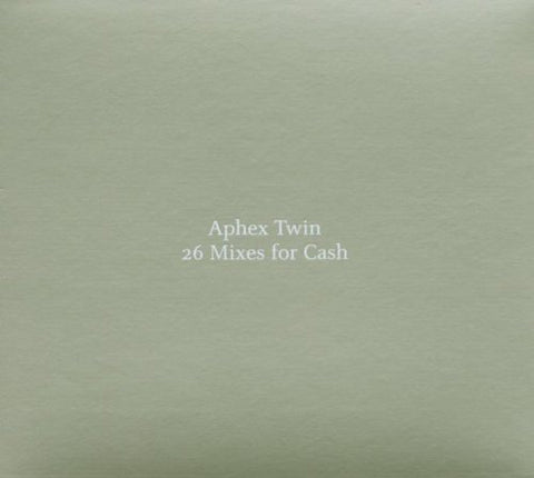 26 Mixes For Cash By Aphex Twin (2003-03-25)