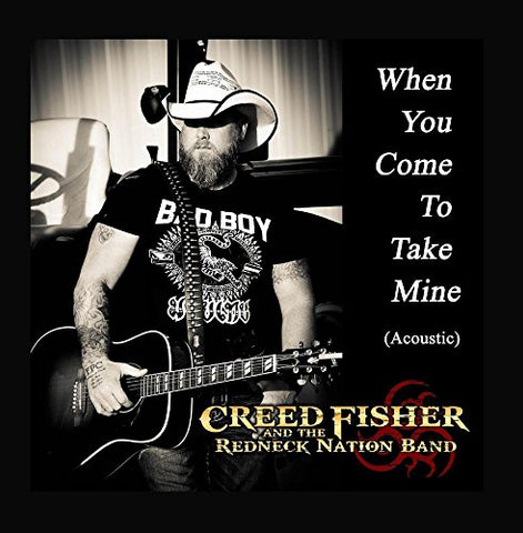 When You Come To Take Mine (Acoustic) By Creed Fisher & The Redneck Nation Band