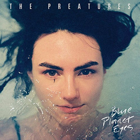 Blue Planet Eyes [Lp] By The Preatures (2014-08-03)