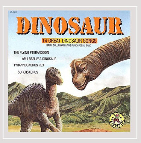 Dinosaur - 14 Great Dinosaur Songs By Brian Dullaghan & The Funky Fossil Band