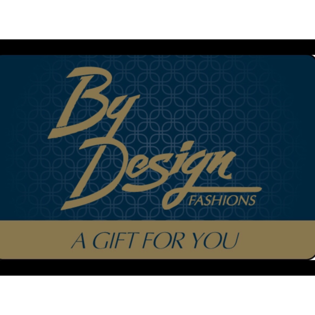 By Design Gift Card (Available for purchase online or instore) - By Design Fashions
