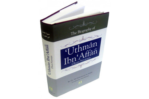 The Biography of Biography of Uthman Ibn Affan رضی الله عنهُ