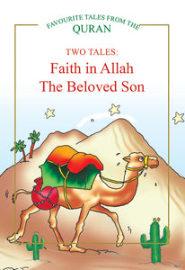 TWO TALES: Faith in Allah, The Beloved Son