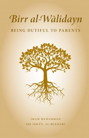 Birr al-Walidayn (Being Dutiful to Parents)