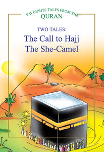 TWO TALES: The Call to Hajj, The She Camel