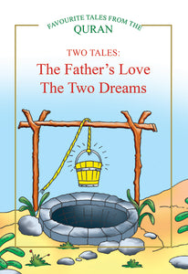 TWO TALES: The Father's Love, The Two Dreams