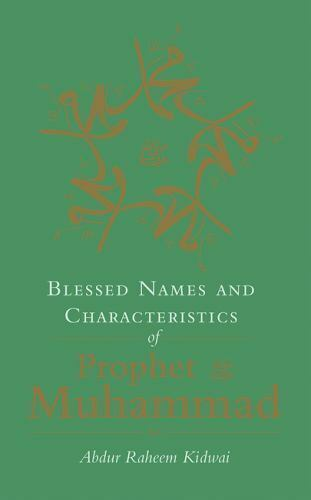 Blessed Names and Characteristics of Prophet Muhammad (H/B)