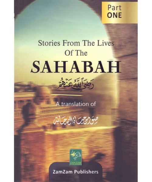 Stories From The Lives Of The SAHABAH (RA)