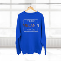 It's the Melanin for me -Unisex Crewneck Sweatshirt