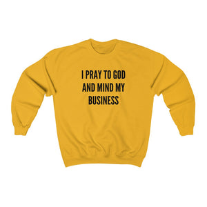 I Pray To God...... Unisex Crewneck Sweatshirt