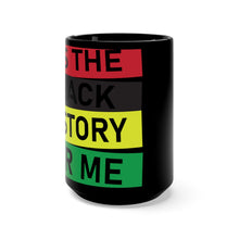 Load image into Gallery viewer, Black History Black Mug 15oz