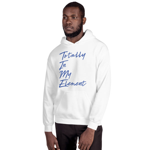 Totally In My Element Unisex Hoodie
