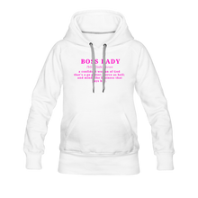 Load image into Gallery viewer, Boss Lady Definition Women's Premium Hoodie - white