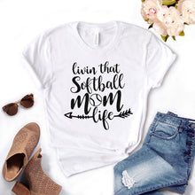"Load image into Gallery viewer, ""Livin that Softball Mom Life"" T-shirt"