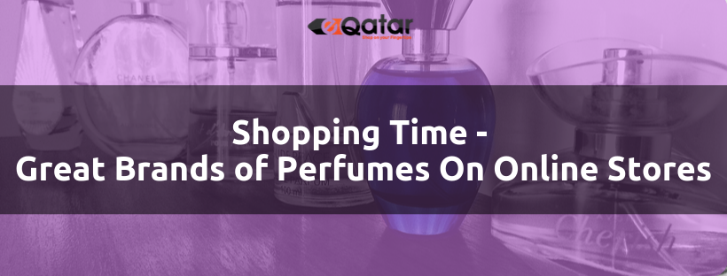 Shopping time - Great Brands of Perfumes On Online Stores
