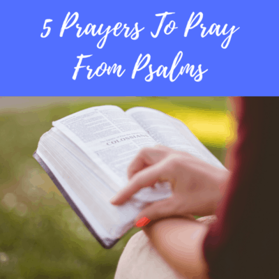 5 Prayers To Pray From Psalms