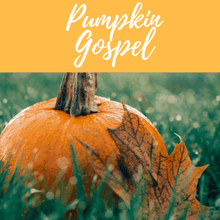 Load image into Gallery viewer, Pumpkin Gospel