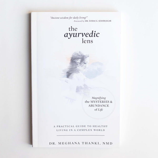 The Ayurvedic Lens: Magnifying the Mysteries & Abundance of Life