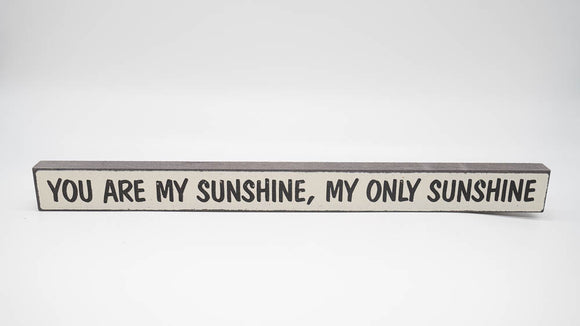 You Are My Sunshine, My Only Sunshine Skinny Sign